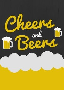 Cheers And Beers