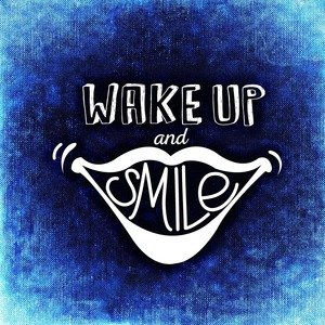Wake Up And Smile Blue