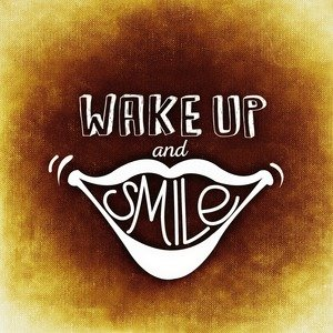 Wake Up And Smile Brown
