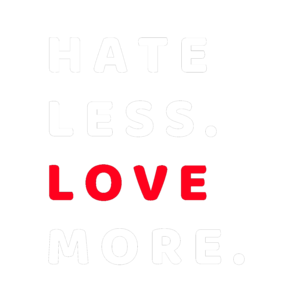 Hate Less Love More