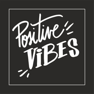 Positive Vibes In Black
