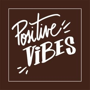 Positive Vibes In Brown