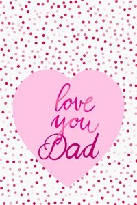 Love You Dad Pink Dots