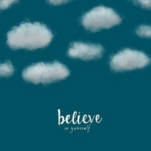 Believe In Yourself 5