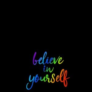 Believe In Yourself On Black 2