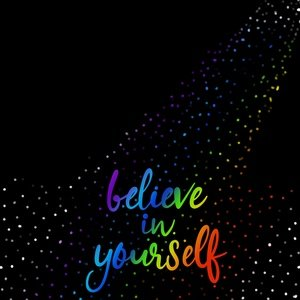 Believe In Yourself On Black 3