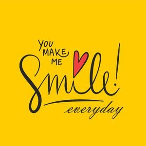 You Make Me Smile Every Day In Yellow