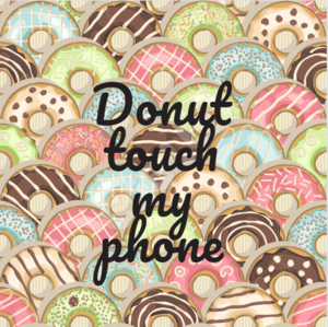 Donut Touch My Phone