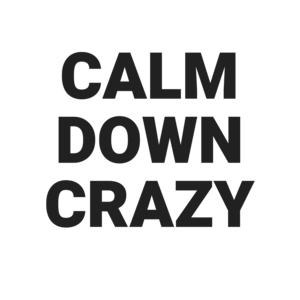 Calm Down Crazy
