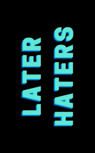 Later Haters On Black