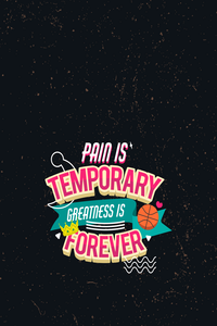 Pain Is Temporary Greatness Is Forever