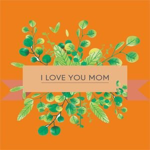 I Love You Mom In Orange