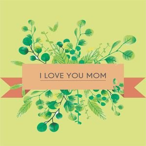 I Love You Mom In Green