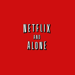 Netflix And Alone