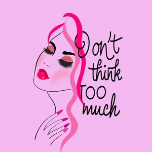 Do Not Think Too Much 3