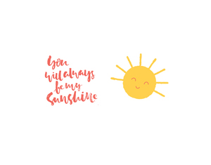You Will Always Be My Sunshine