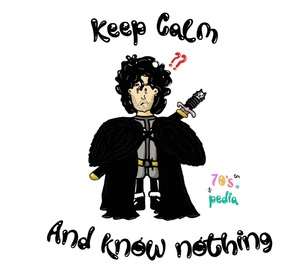GOT Keep Calm And Know Nothing
