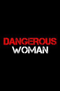 Dangerous Woman On Black