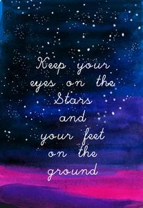Eyes On Stars Feet On Ground