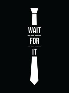 Wait For It HIMYM