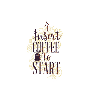 Insert Coffee To Start