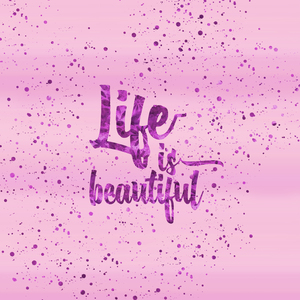 Life Is Beautiful On Pink