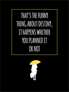 HIMYM Yellow Umbrella Quote