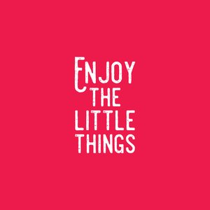 Enjoy The Little Things On Pink