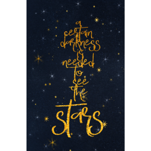 Certain Darkness Is Needed To See The Stars 2
