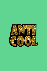 Anti Cool Quirky