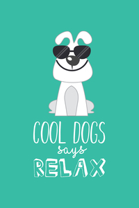 Cool Dogs Says Relax On Soft Green