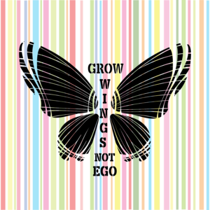 Grow Wings Not Ego In Multicolor