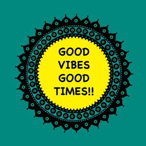 Good Vibes Good Times In Mandala