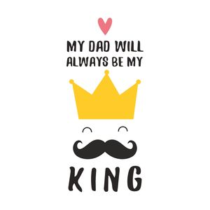 My Dad Will Always Be My King