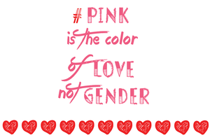 Pink Is The Color Of Love Not Gender