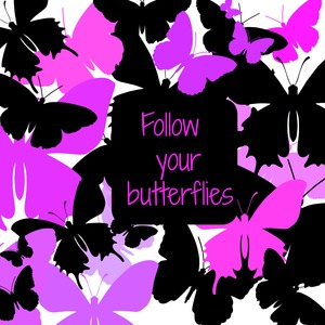 Follow Your Butterflies
