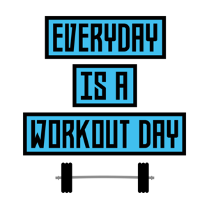Everyday Is A Workout Day On Blue
