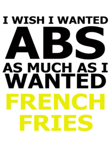 Abs And French Fries Wanted