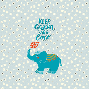 Keep Calm And Love Elephant