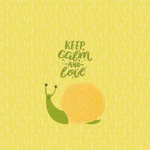 Keep Calm And Love Snail