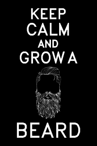 Keep Calm And Grow A Beard On Black