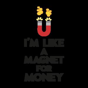 Like A Magnet For Money