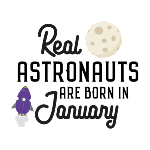 Astronauts Are Born In January 2