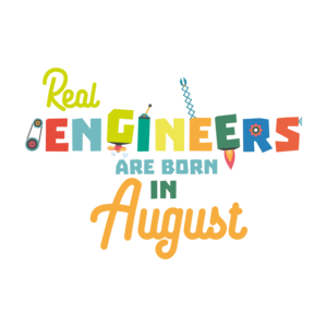 Engineers Are Born In August