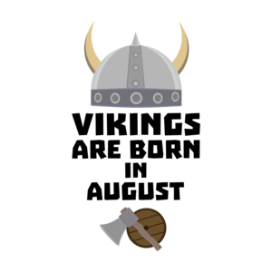 Vikings Are Born In August 2