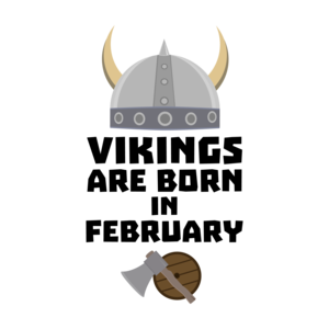 Vikings Are Born In February