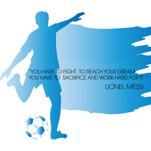 Lionel Messi Inspirational Quote