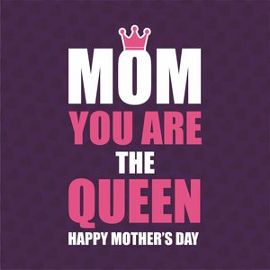Mom You Are The Queen 3