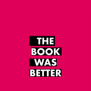 The Book Was Better On Pink