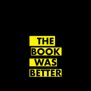 The Book Was Better On Black Yellow